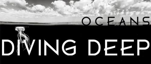 Oceans Diving Deep